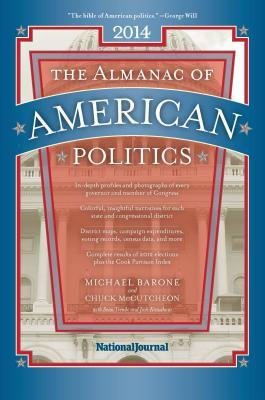 Almanac of American Politics 2014 By Barone, Michael/ McCutcheon, Chuck/ Trende, Sean/ Kraushaar, Josh