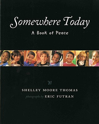 Somewhere Today By Thomas, Shelley Moore/ Futran, Eric (PHT)/ Futran, Eric (ILT)
