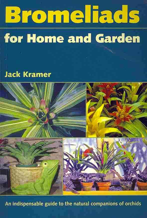 Bromeliads for Home and Garden By Kramer, Jack