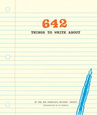 642 Things to Write Journal By San Francisco Writers' Grotto (COR)/ Bronson, Po (INT)