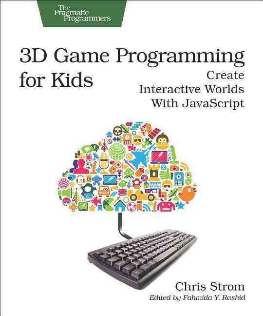 3d Game Programming for Kids By Strom, Chris